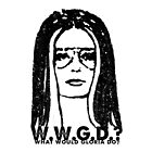 W.W.G.D.?: WHAT WOULD GLORIA DO? by What Would Gloria Do?