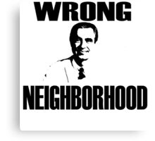 Wrong Neighborhood Canvas Print