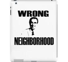 Wrong Neighborhood iPad Case/Skin