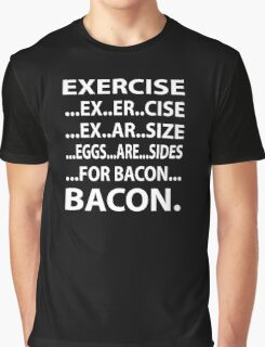 EXERCISE FOR BACON Graphic T-Shirt
