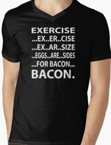 EXERCISE FOR BACON T-Shirt