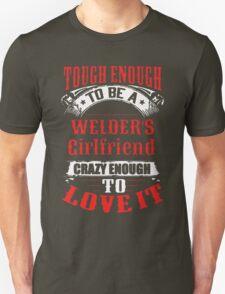 Tough Enough To Be A Welder's Girlfriend T-Shirt