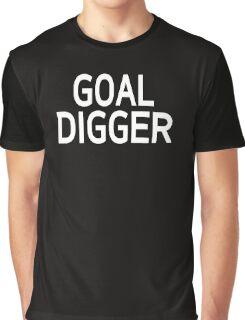 GOAL DIGGER Graphic T-Shirt