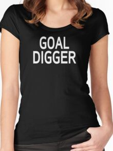 GOAL DIGGER Women's Fitted Scoop T-Shirt