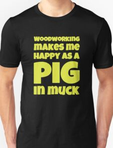 Woodworking Make Me Happy T-Shirt