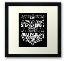 I don't need therapy I just need to read Stephen King's Books Framed Print