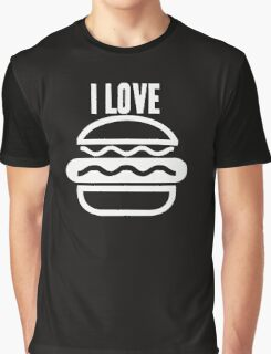 I Love Burgers Graphic T-Shirt