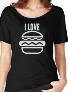I Love Burgers Women's Relaxed Fit T-Shirt