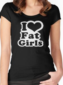 i love fat girls Women's Fitted Scoop T-Shirt