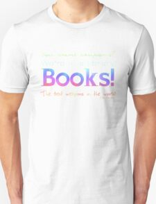 Books, best weapons in the world T-Shirt