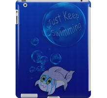 Just Keep Swimming! iPad Case/Skin