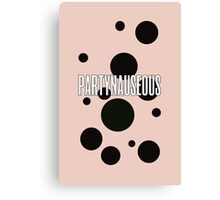PARTYNAUSEOUS V2 Canvas Print