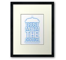 Trust Me , I'm The Doctor Framed Print