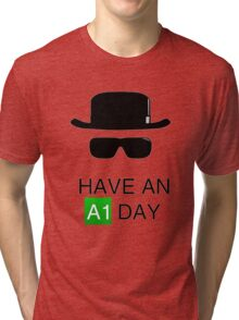 Have an A1 Day Tri-blend T-Shirt