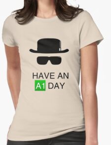 Have an A1 Day Womens Fitted T-Shirt