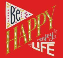 Be happy enjoy life Kids Tee