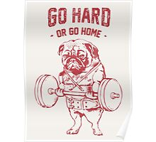 Go Hard or Go Home Poster