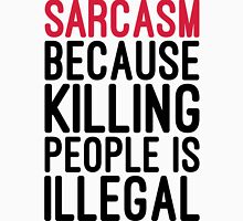 Sarcasm Funny Quote Unisex T-Shirt