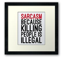 Sarcasm Funny Quote Framed Print