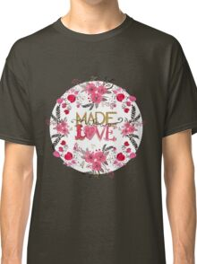 "Cute ""Made with Love"" floral watercolor hand paint Classic T-Shirt"