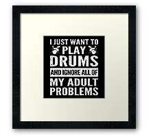 I Just Want To Play Drums Framed Print