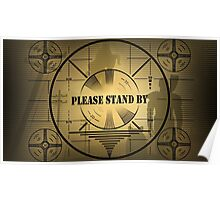 Fallout 4 - Please Stand By Poster