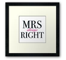 Mrs 'Always' Right Framed Print