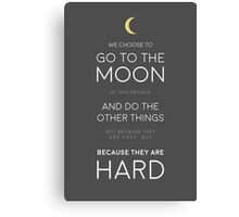 We Choose to Go to The Moon - JFK Canvas Print