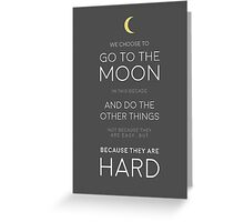 We Choose to Go to The Moon - JFK Greeting Card