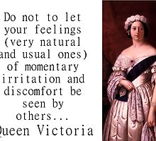Do Not Let Your Feelings - Queen Victoria by CrankyOldDude