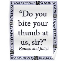 Do You Bite Your Thumb - Shakespeare Poster
