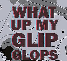 Rick and Morty: What up my Glip Glops by Wellshirt