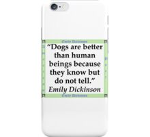 Dogs Are Better - Dickinson iPhone Case/Skin