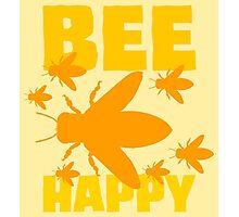 Make Honey - Bee Happy Photographic Print