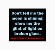 Don't Tell Me The Moon Is Shining - Chekhov Unisex T-Shirt