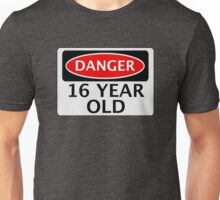 DANGER 16 YEAR OLD, FAKE FUNNY BIRTHDAY SAFETY SIGN Unisex T-Shirt