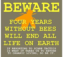 4 YEARS WITHOUT BEES Photographic Print