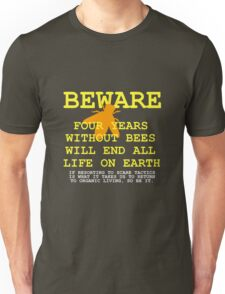 4 YEARS WITHOUT BEES T-Shirt