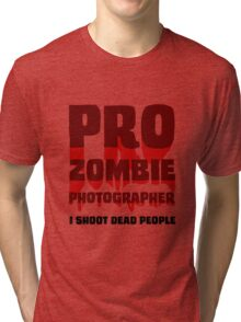 I Shoot Dead People (2) Tri-blend T-Shirt