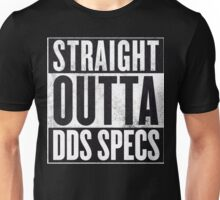 Straight Outta DDS Specs Unisex T-Shirt