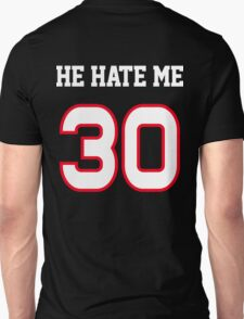He Hate Me Unisex T-Shirt