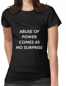 Abuse of Power Comes as No Surprise - Jenny Holzer Womens Fitted T-Shirt