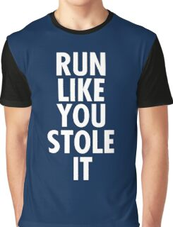Run like you stole it (white) Graphic T-Shirt