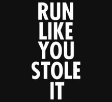 Run like you stole it (white) One Piece - Short Sleeve
