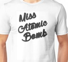 Miss Atomic Bomb Unisex T-Shirt