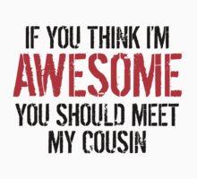 You Should Meet My Cousin Kids Tee