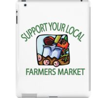 Support your Local Farmers Market iPad Case/Skin