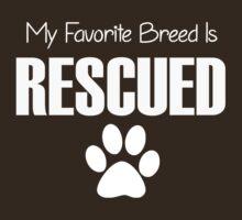 My Favorite Breed is Rescued by mintytees