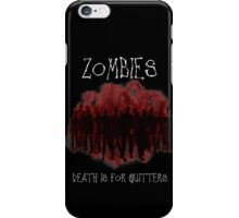 Death Is For Quitters iPhone Case/Skin