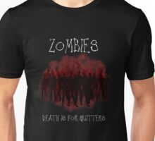 Death Is For Quitters Unisex T-Shirt